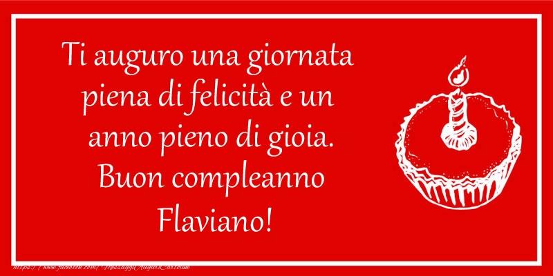 Cartoline di compleanno | Ti auguro una giornata  piena di felicità e un  anno pieno di gioia. Buon compleanno Flaviano!
