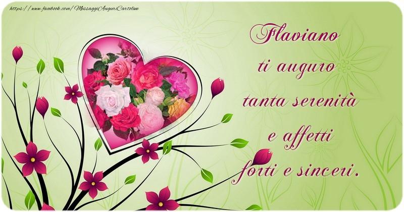 Cartoline di compleanno | Flaviano ti auguro  tanta serenità  e affetti  forti e sinceri.