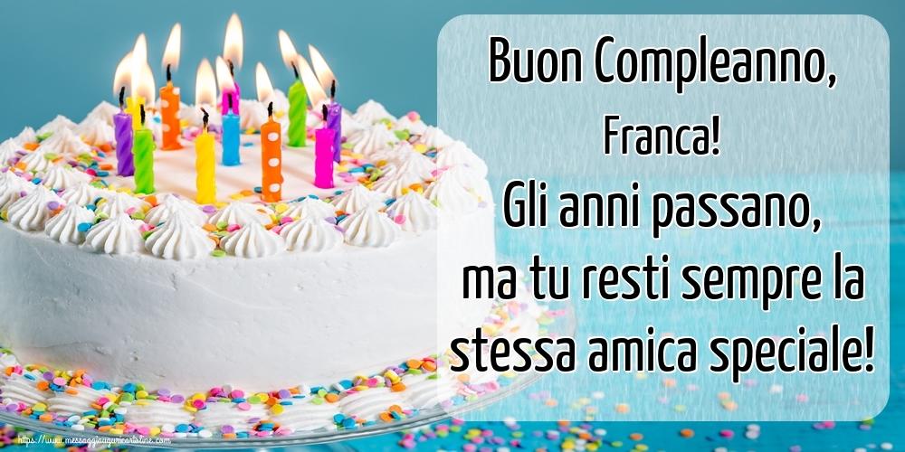 Cartoline di compleanno | Buon Compleanno, Franca! Gli anni passano, ma tu resti sempre la stessa amica speciale!