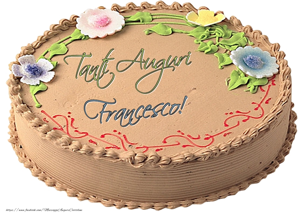 Cartoline di compleanno | Francesco - Tanti Auguri! - Torta