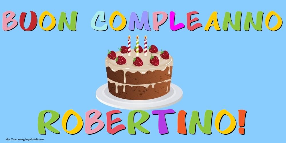 Cartoline di compleanno   Buon Compleanno Robertino!