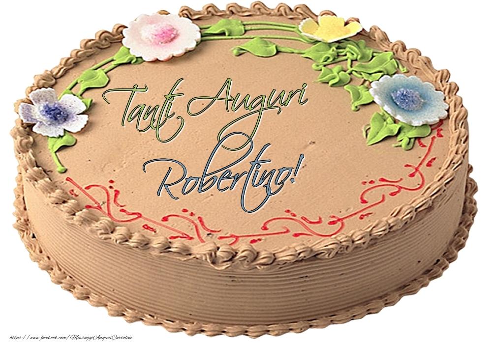 Cartoline di compleanno   Robertino - Tanti Auguri! - Torta