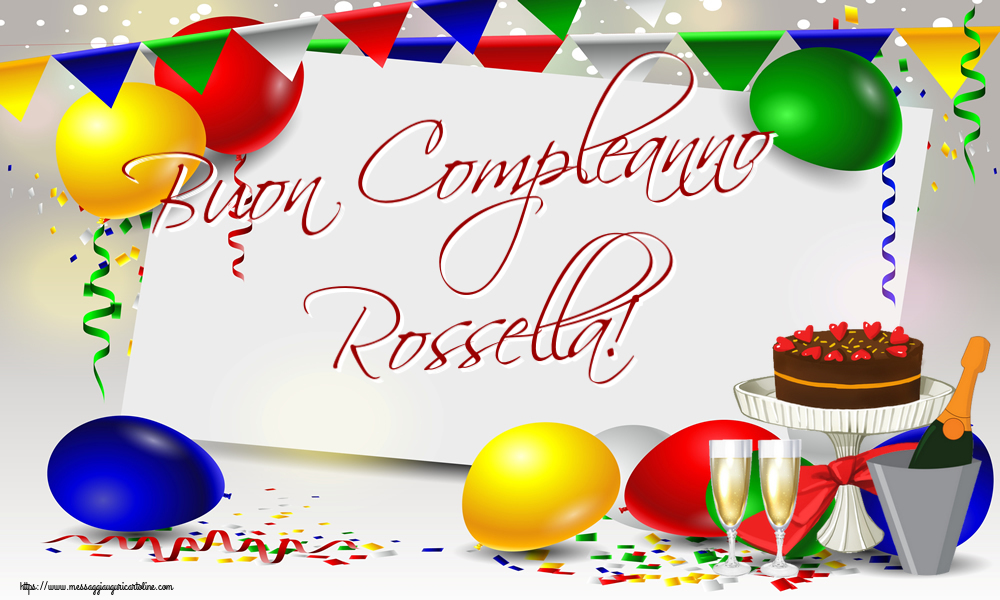 Cartoline di compleanno   Buon Compleanno Rossella!