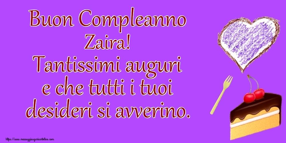 Cartoline di compleanno | Buon Compleanno Zaira! Tantissimi auguri e che tutti i tuoi desideri si avverino.