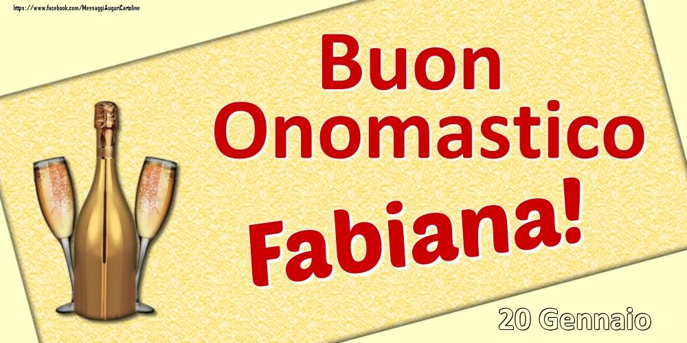 Cartoline di onomastico | Buon Onomastico Fabiana! - 20 Gennaio