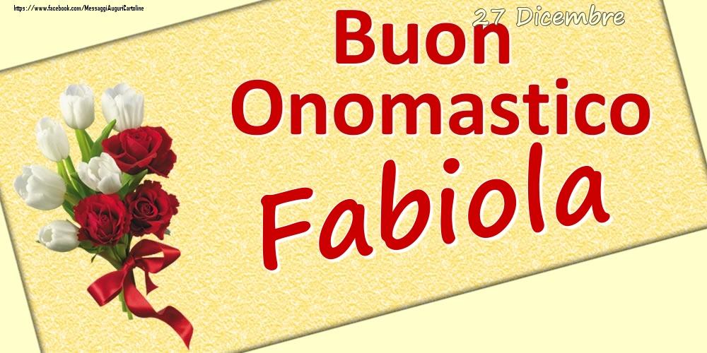 Cartoline di onomastico | 27 Dicembre: Buon Onomastico Fabiola