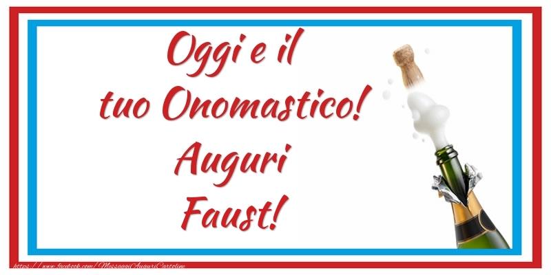 Cartoline di onomastico   Oggi e il tuo Onomastico! Auguri Faust!