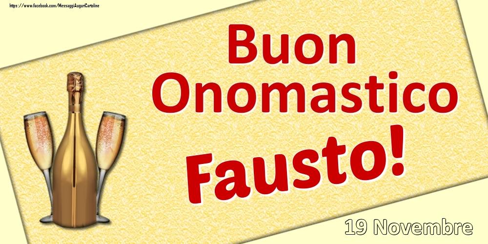 Cartoline di onomastico | Buon Onomastico Fausto! - 19 Novembre