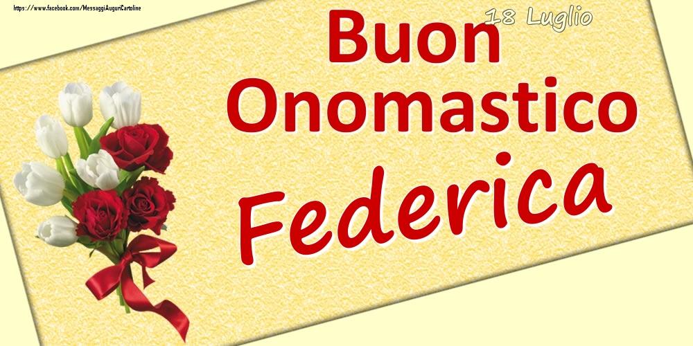 Cartoline di onomastico | 18 Luglio: Buon Onomastico Federica