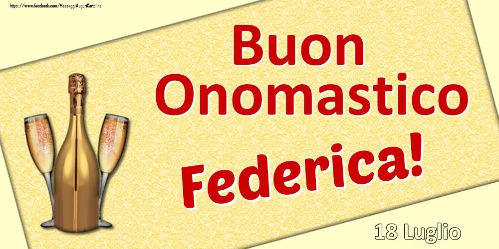 Cartoline di onomastico | Buon Onomastico Federica! - 18 Luglio