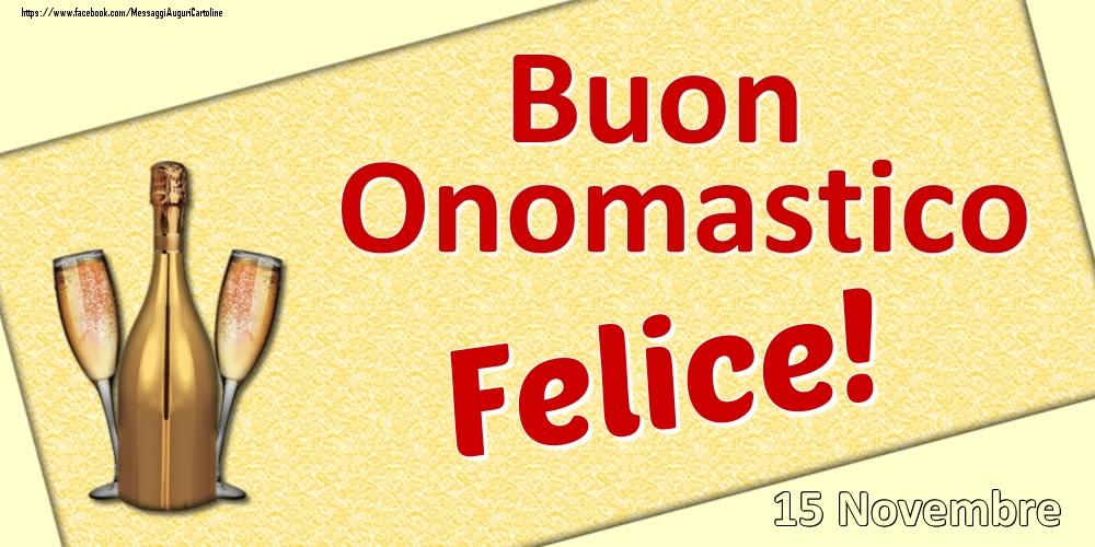 Cartoline di onomastico | Buon Onomastico Felice! - 15 Novembre