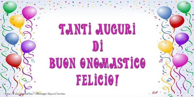 Cartoline di onomastico   Tanti Auguri di Buon Onomastico Felicio!