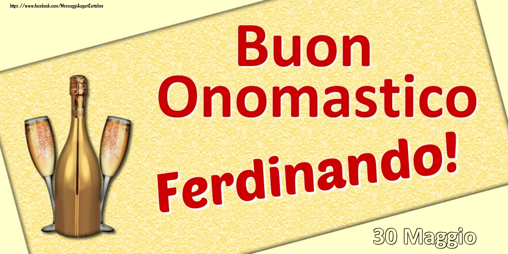 Cartoline di onomastico | Buon Onomastico Ferdinando! - 30 Maggio
