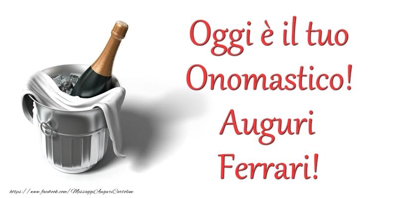 Cartoline di onomastico   Oggi e il tuo Onomastico! Auguri Ferrari