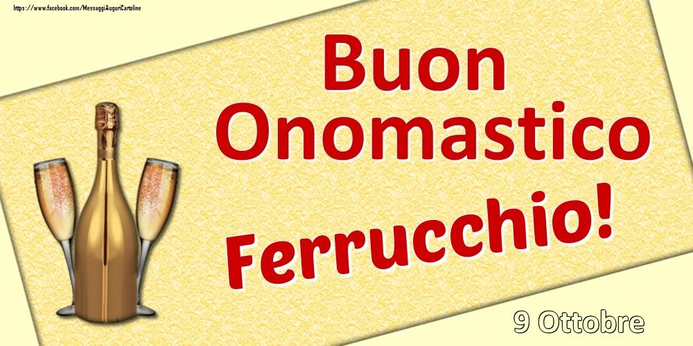 Cartoline di onomastico | Buon Onomastico Ferrucchio! - 9 Ottobre