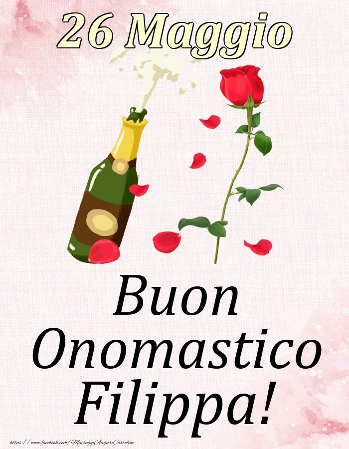 Cartoline di onomastico | Buon Onomastico Filippa! - 26 Maggio