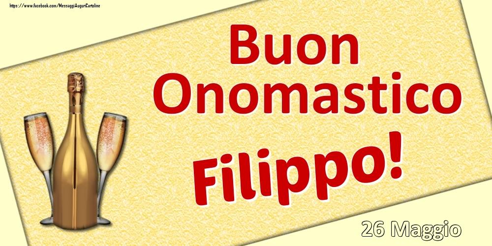 Cartoline di onomastico | Buon Onomastico Filippo! - 26 Maggio