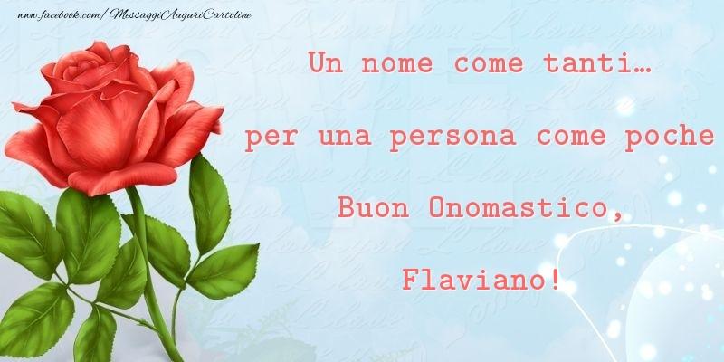 Cartoline di onomastico   Un nome come tanti... per una persona come poche Buon Onomastico, Flaviano