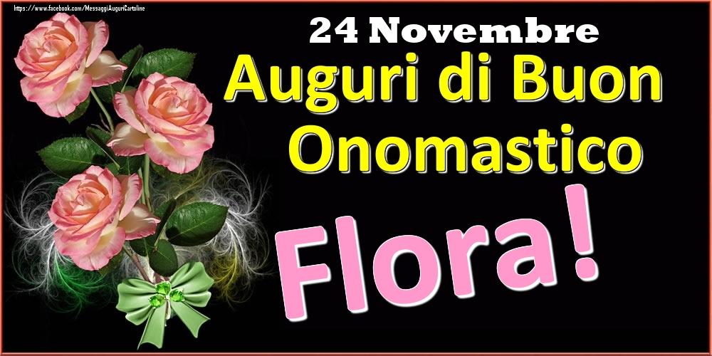 Cartoline di onomastico | Auguri di Buon Onomastico Flora! - 24 Novembre