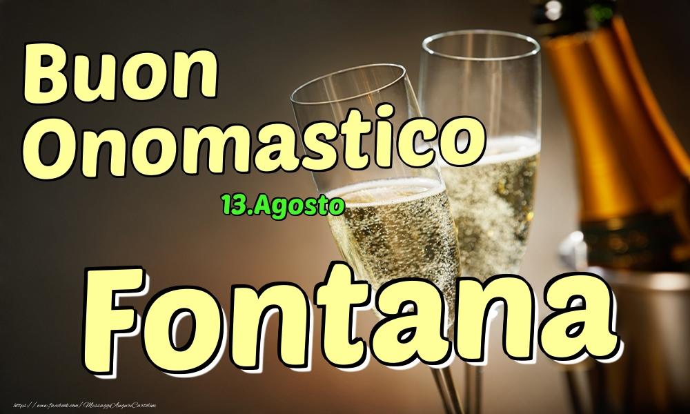 Cartoline di onomastico   13.Agosto - Buon Onomastico Fontana!