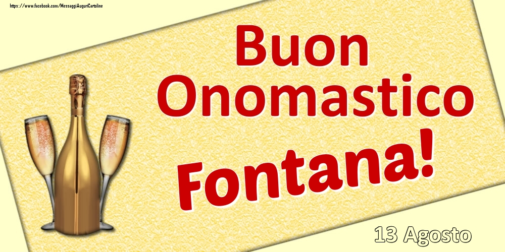 Cartoline di onomastico   Buon Onomastico Fontana! - 13 Agosto