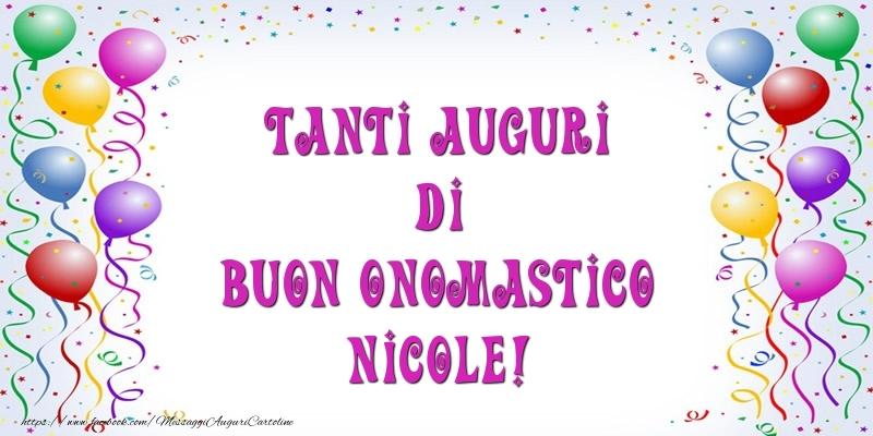 Cartoline di onomastico   Tanti Auguri di Buon Onomastico Nicole!