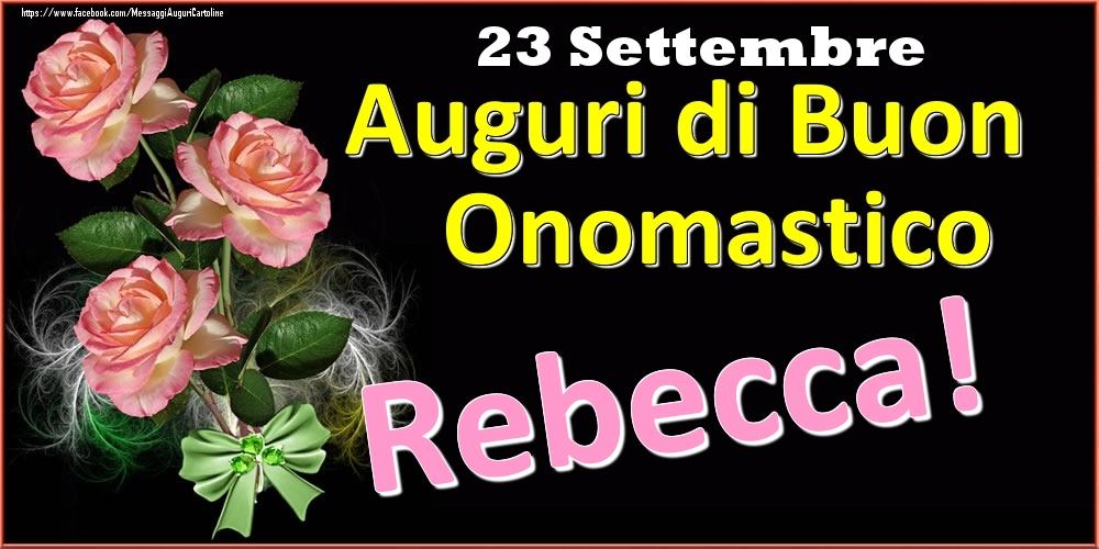 Cartoline di onomastico   Auguri di Buon Onomastico Rebecca! - 23 Settembre