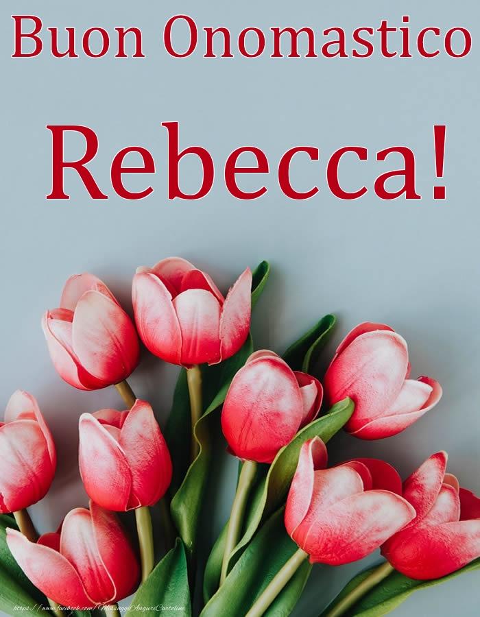 Cartoline di onomastico   Buon Onomastico Rebecca!