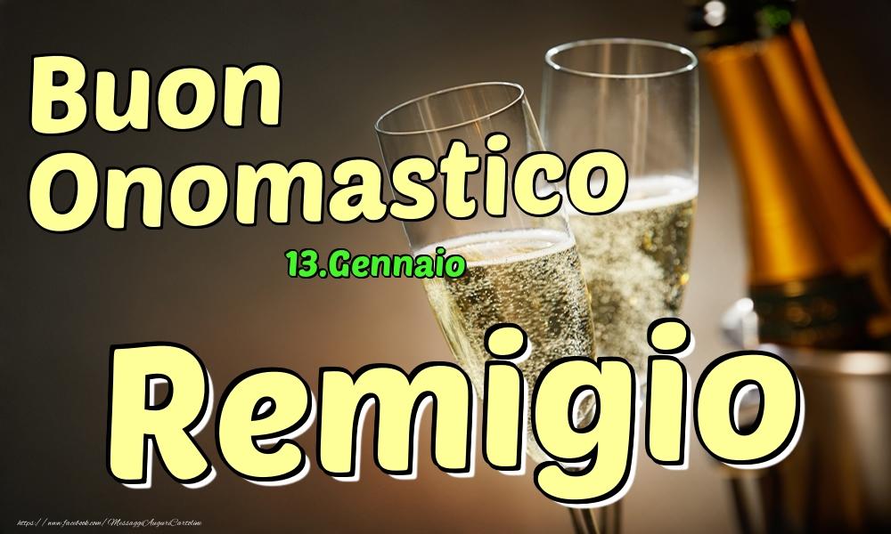 Cartoline di onomastico   13.Gennaio - Buon Onomastico Remigio!