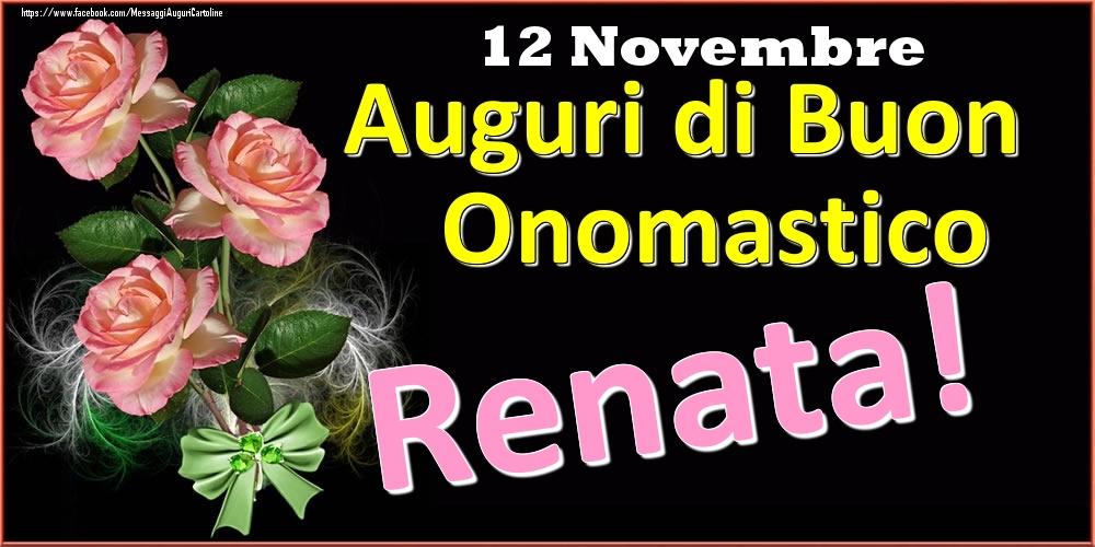 Cartoline di onomastico | Auguri di Buon Onomastico Renata! - 12 Novembre