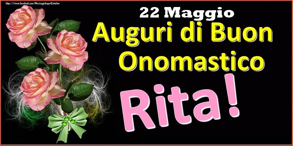 Cartoline di onomastico | Auguri di Buon Onomastico Rita! - 22 Maggio