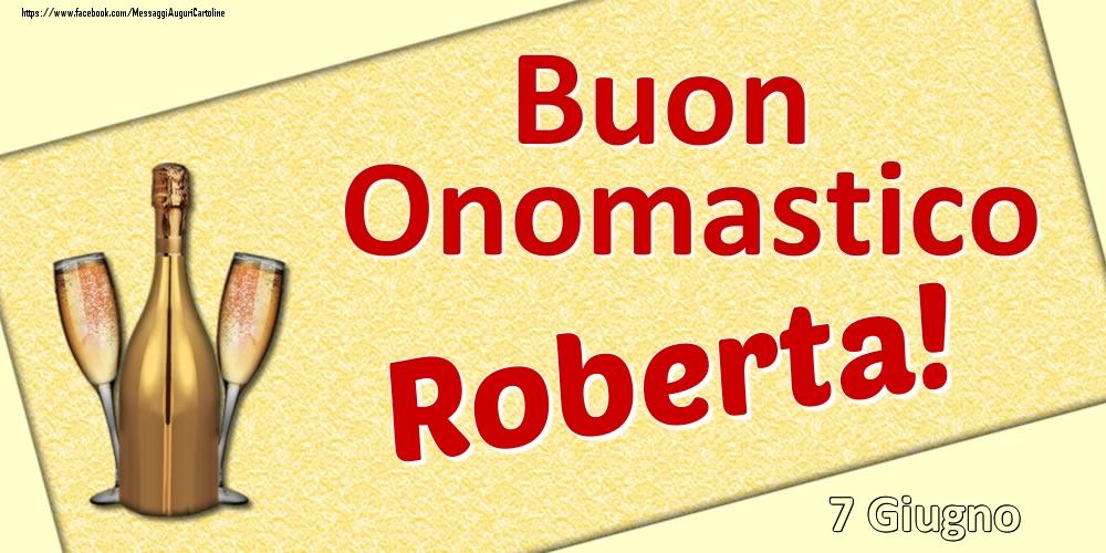 Cartoline di onomastico | Buon Onomastico Roberta! - 7 Giugno