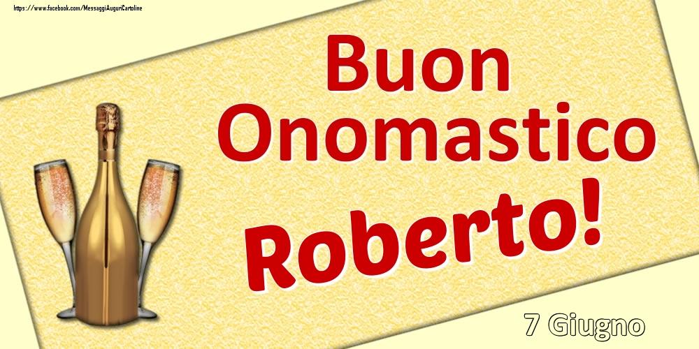 Cartoline di onomastico   Buon Onomastico Roberto! - 7 Giugno