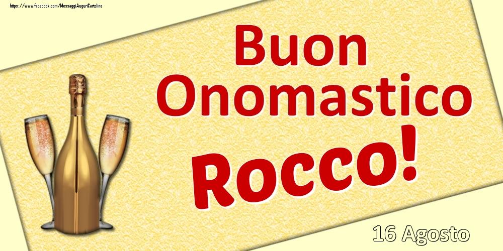 Cartoline di onomastico   Buon Onomastico Rocco! - 16 Agosto