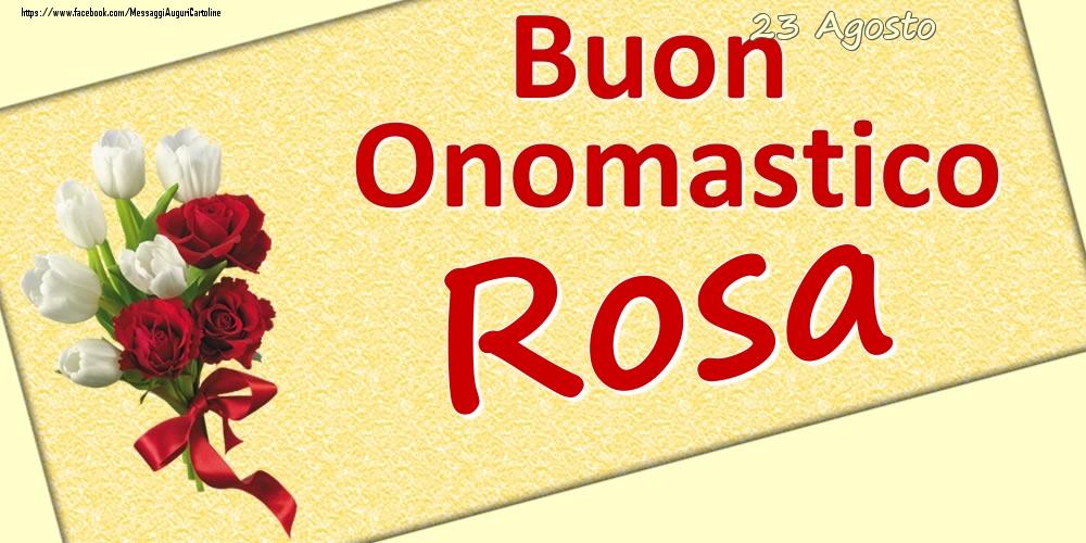 Cartoline di onomastico | 23 Agosto: Buon Onomastico Rosa