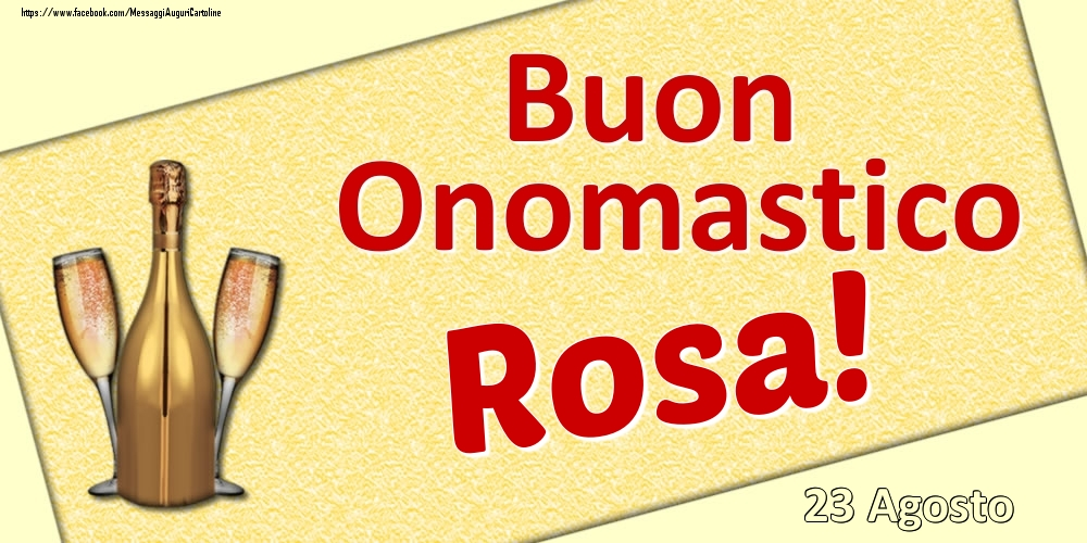Cartoline di onomastico | Buon Onomastico Rosa! - 23 Agosto