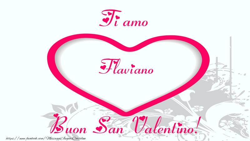Cartoline di San Valentino | Ti amo Flaviano Buon San Valentino!